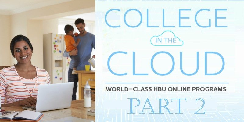 College in the Cloud Series, World Class HBU Online Expansion,Part 2