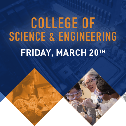 March 20th – College of Science and Engineering