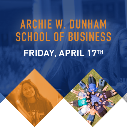 April 17th - Archie W. Dunham College of Business