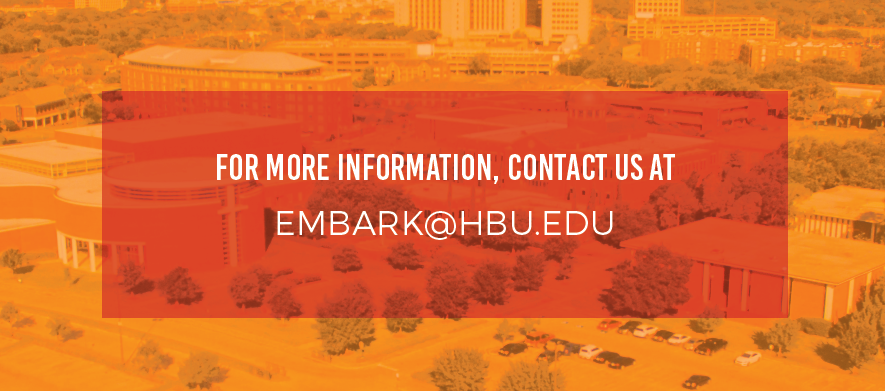 Contact us at embark@HBU.edu
