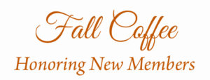 Fall Coffee Honoring New Members
