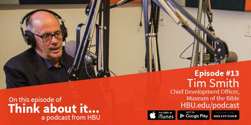 #13: Tim Smith – Chief Development Officer, Museum of the Bible
