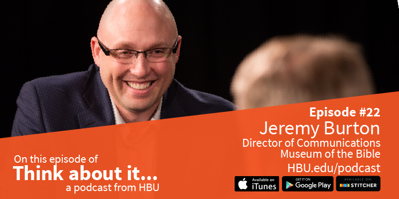 #22 Jeremy Burton – Director of Communications, Museum of the Bible