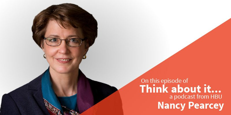 #42 Nancy Pearcey – Professor of Apologetics